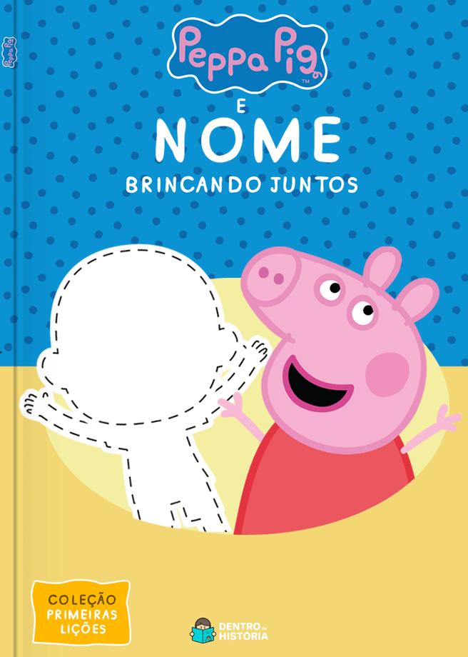 Peppa Pig | Brincando Juntos | Livro Infantil Personalizado