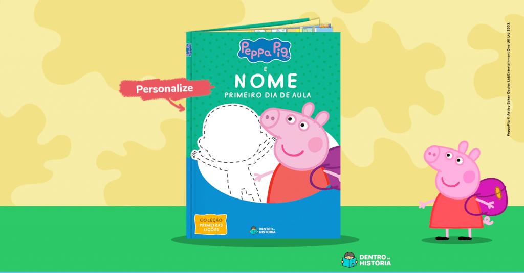 Livro Personalizado - Peppa Pig - Primeiro Dia de Aula