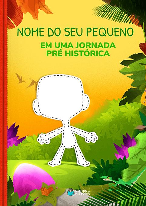 Uma Jornada Pré-Histórica   Coleção Animais   Livro Infantil Personalizado