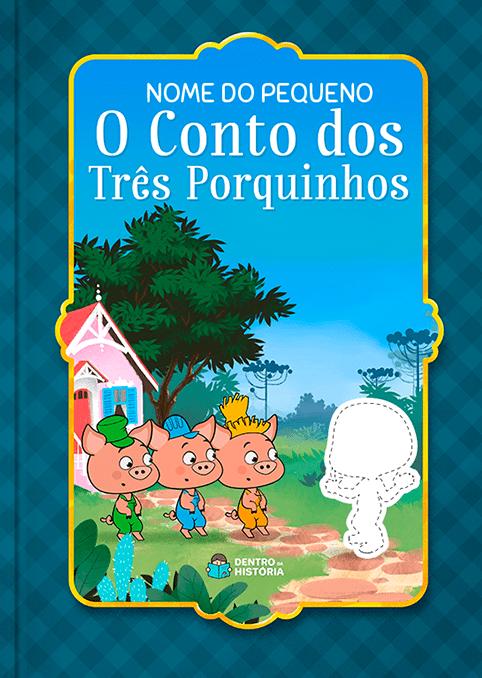 Os Três Porquinhos | Livro Personalizado
