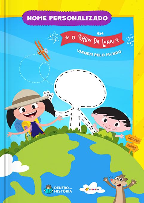 O Show da Luna! Viagem pelo Mundo - Livro Personalizado