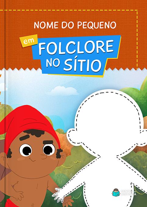 Monteiro Lobato | Livro Personalizado | Folclore no Sítio