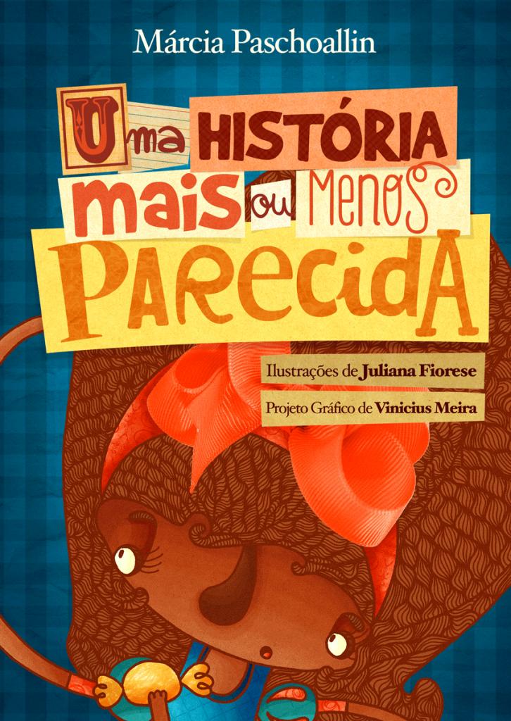 Uma história mais ou menos parecida - Márcia Paschoallin