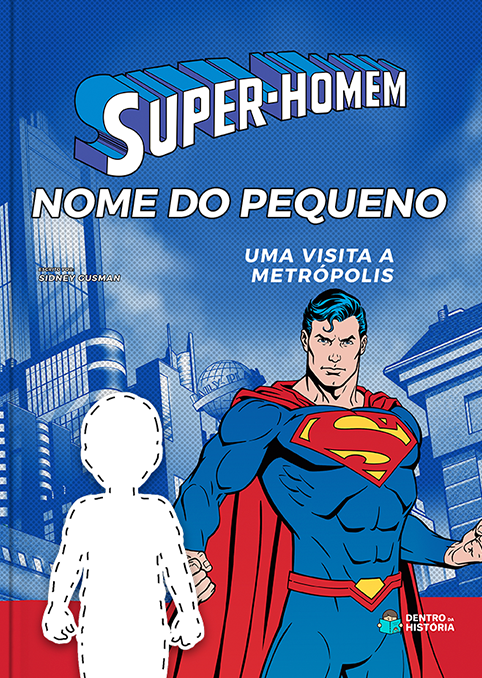 Super-Homem | Livro Personalizado | Visitando a Metropolis