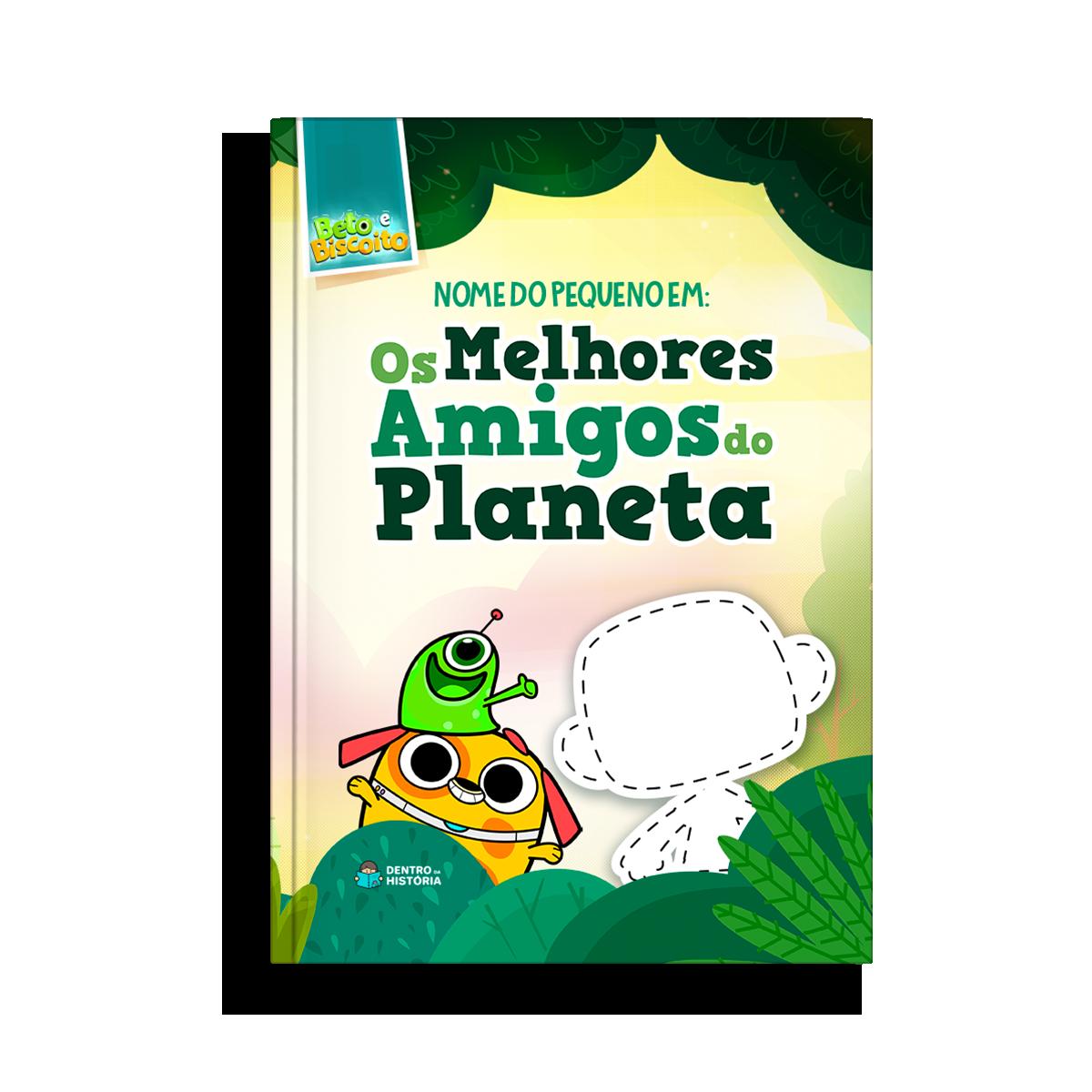 Os Melhores Amigos do Planeta | Livro Infantil Personalizado
