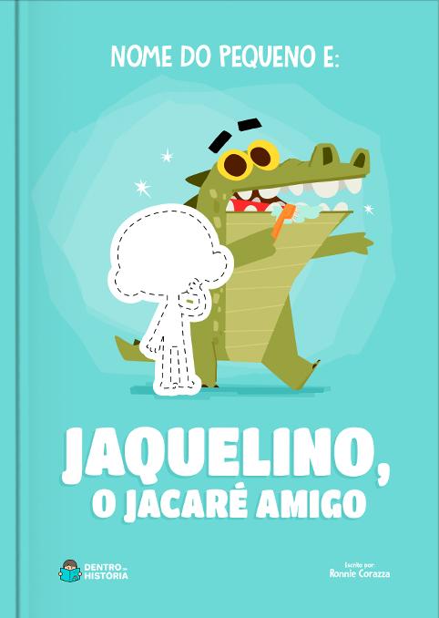 Jaquelino. o Jacaré Amigo | Livro Infantil Personalizado