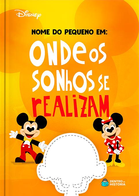 Onde os Sonhos se Realizam   Disney   Livro Personalizado