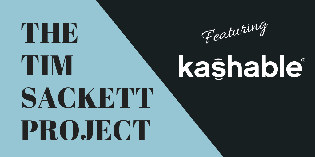 The Tim Sackett Project: Featuring Kashable