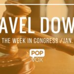 POPVOX Gavel Down_Closing Out the Week in Congress_Jan_18_22_2016