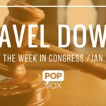 POPVOX Gavel Down_Closing Out the Week in Congress_Jan_11_15_2016