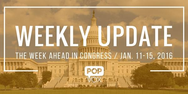 POPVOX Weekly Update_The Week Ahead in Congress_January_11_15_2016