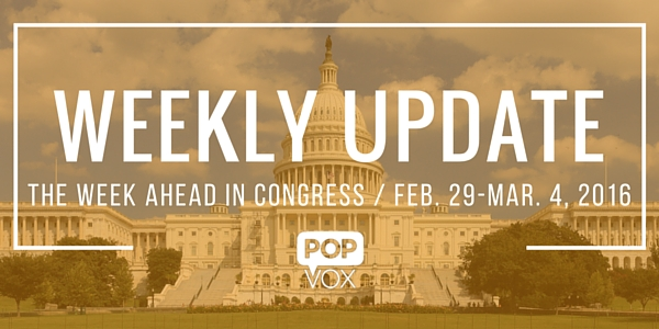 POPVOX Weekly Update_The Week Ahead in Congress_February_29_March_4_2016