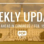 POPVOX Weekly Update_The Week Ahead in Congress_February_15_19_2016