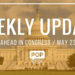 POPVOX Weekly Update_The Week Ahead in Congress_May_25_27_2016