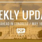 POPVOX Weekly Update_The Week Ahead in Congress_May_16_20_2016