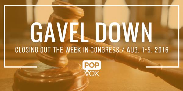 POPVOX Gavel Down Aug. 1-5