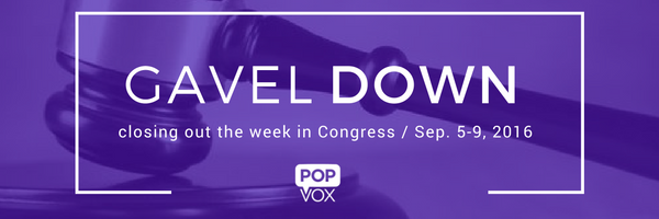 popvox-gavel-down_closing-out-the-week-in-congress-sept-5-9-2016