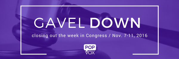 popvox-gavel-down_closing-out-the-week-in-congress-nov-7-11-2016