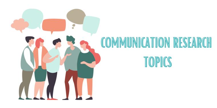 Communication research topics