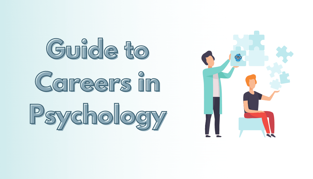 A Guide to Careers in Psychology