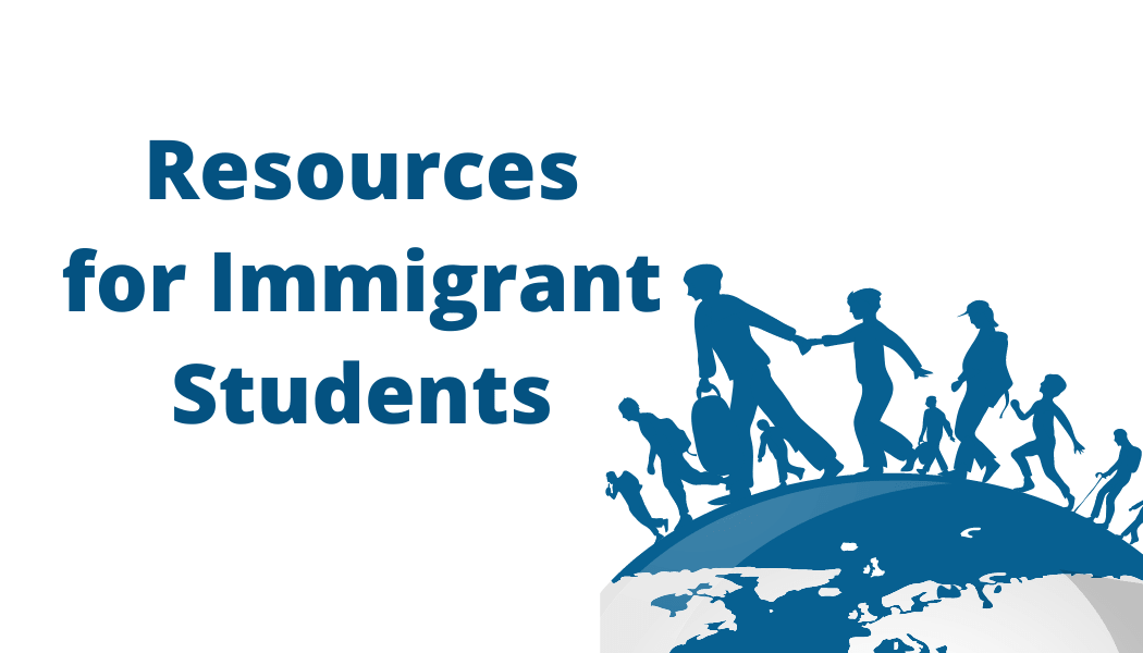 Resources for Immigrant Students