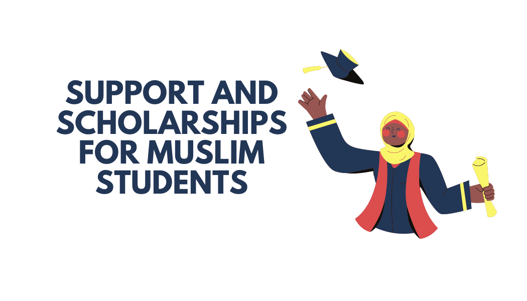 SUPPORT AND SCHOLARSHIPS FOR MUSLIM STUDENTS