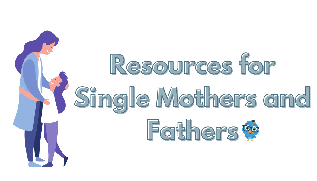 Resources for Single Mothers and Fathers