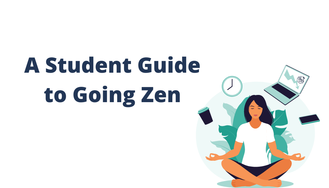 Student Guide to Going Zen