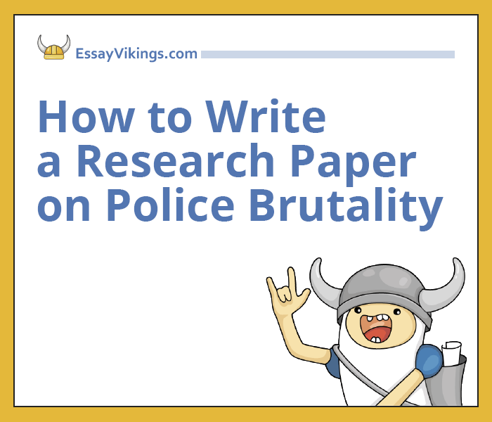 How to Write a Research Paper on Police Brutality