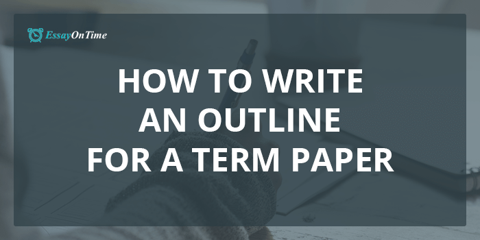 How To Write An Outline For A Term Paper