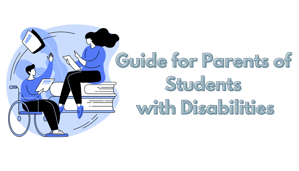 Guide for Parents of Students with Disabilities