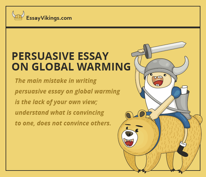 Global warming persuasive essay