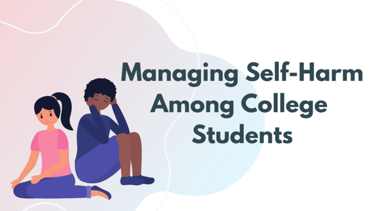 Managing Self-Harm Among College Students