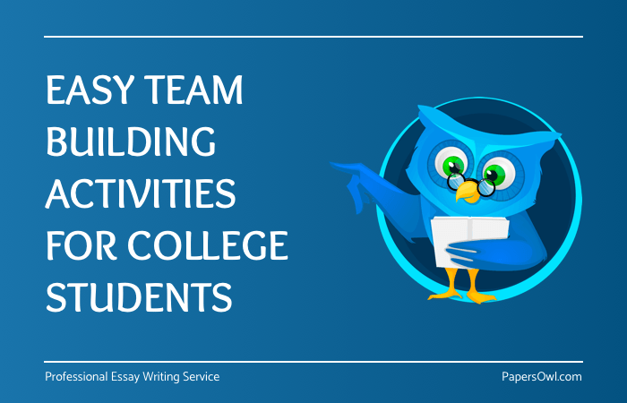 7 Simple Team Building Activities For Students Papersowl Com