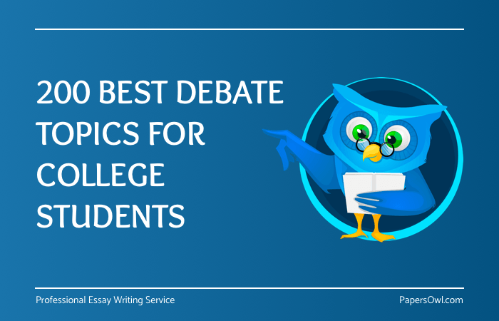 200 the best debate topics for college students by PapersOwl.com