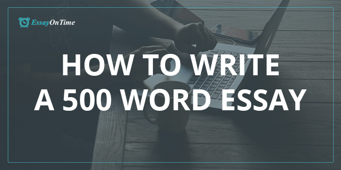 How To Write A 500 Word Essay Fast