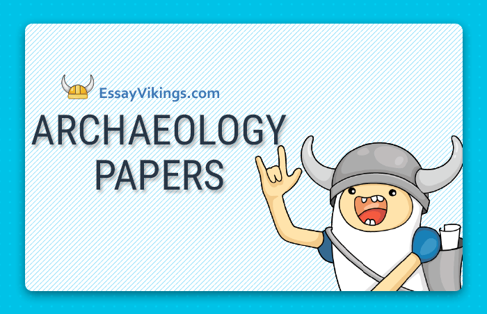 Buy Archaeology Papers For Your Benefit