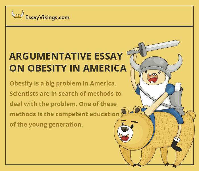 argumentative essay on child obesity Essay writing is one of the ways of dealing with problem of obesity in search of a decent argument for essay for sale, people study this topic deeper from all aspects youngsters are discovering how important this issue is.