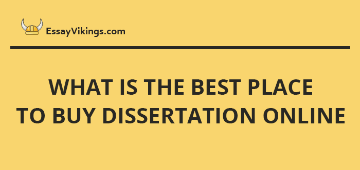 The Best Place To Buy A Dissertation Online