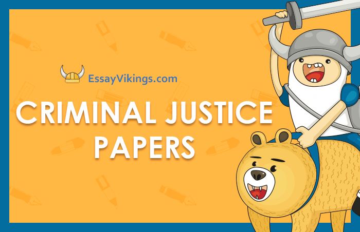 Buy Criminal Justice Papers From Professionals