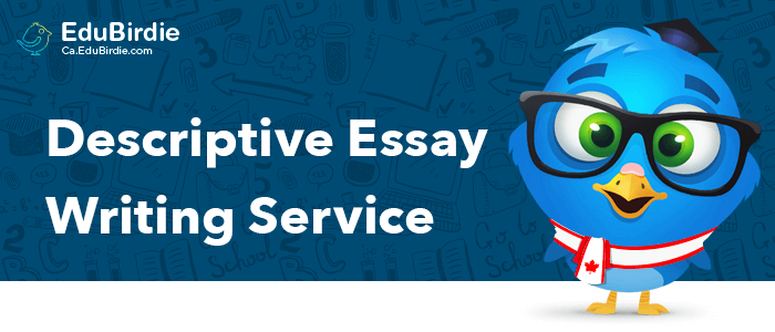 Best Descriptive Essay Writing Service In Canada