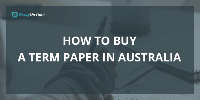 How To Buy A Term Paper In Australia