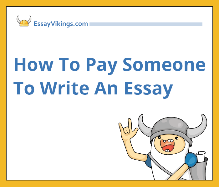 How To Pay Someone To Write An Essay