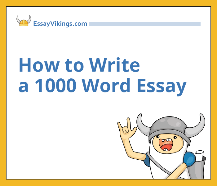 how to write a word essay and impress your teacher how to write a 1000 word essay