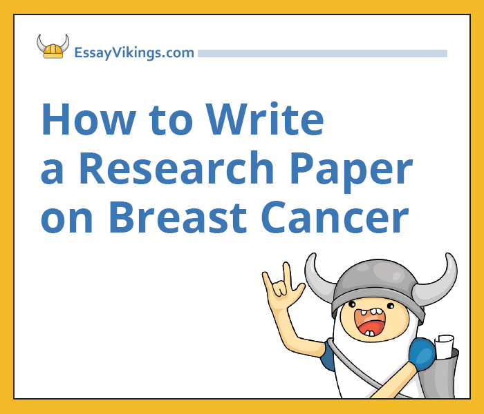 ideas on how to write a breast cancer research paper  how to write a research paper on breast cancer