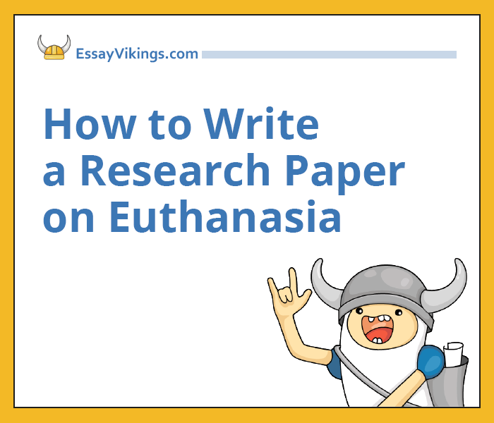 how to write a research paper on euthanasia com write your research paper on euthanasia fast