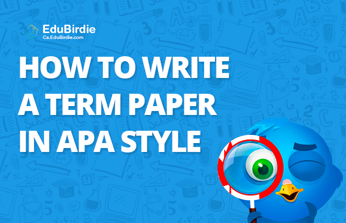 How to Write a Term Paper in APA Style