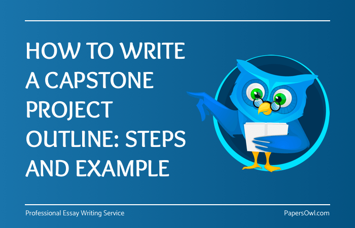 How To Write Capstone Project Outline On PapersOwl
