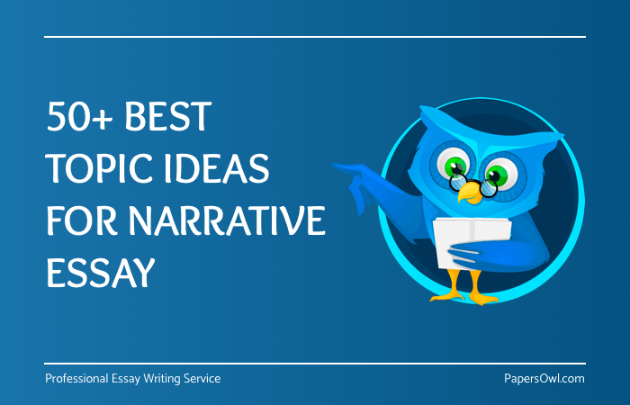 Narrative Essay Topics  On PapersOwl