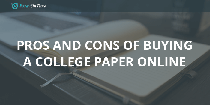 What Are The Pros And Cons Of Buying A College Paper Online